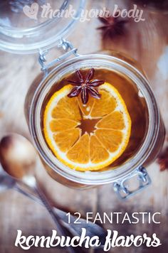 Here are 12 of my favorite fruit and herb combinations I use when I flavor my homemade kombucha!