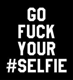 Poster | GO FUCK YOUR SELFIE (BLA… von CreativeAngel