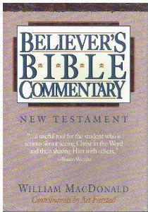 Believers Bible Commentary: New Testament: William MacDonald: 9780840775764: Amazon.com: Books