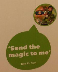 Tree Fu Tom quote.