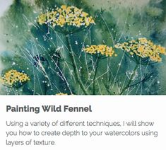 If you struggle to paint loosely in watercolor this course is for you. Paint Wild Fennel using wet-in-wet, masking, and layering techniques. Using these easy-to-follow steps you can create watercolors with depth - even if you are just a beginner.