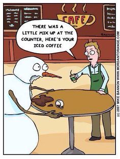 Now stop and think for a moment.would you sell a hot cup of coffee to a snowman? There is a need for attention to detail if you place any value to attention to detail. Winter humor for the UP! Funny Cartoons, Funny Comics, Funny Memes, Cartoon Humor, Funny Quotes, Cat Comics, Christmas Jokes, Christmas Cartoons, Christmas Posters