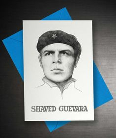 Shaved Guevara Card by QuiteGoodCards on Etsy