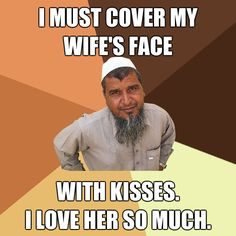 The Ordinary Muslim Man meme is one of my favorites, along with First World Problems.  I pray I never become a meme...