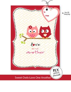 """PIY (print it yourself) digital file-Valentine card-""""Love One Another Owls"""". $5.00, via Etsy."""