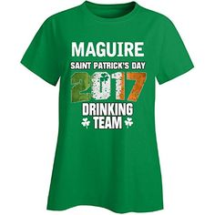 Maguire Irish St Patricks Day 2017 Drinking Team  Ladies Tshirt * Find similar St Patty's Day products by clicking the image