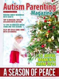 Features: Airports and Travelling – A Dozen Things to Remember +Anova, Empowering Children – Supporting Families – Strengthening Communities +Fighting for Autism +Making Memories – Family-Friendly Craft Ideas +5 Tips for Helping the Entire Family Relax During the Holidays +Giving the Gift of Music – Top 10 Therapeutically-Beneficial Musical Toys +12 Joyful Moments of 2014 – A Year in Review +Is This the Right Time? +The Remarkable Results of Qigong Massage +many more