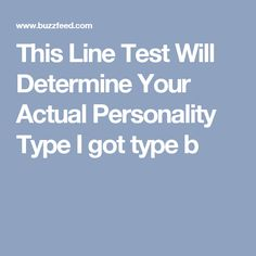 This Line Test Will Determine Your Actual Personality Type   I got type b