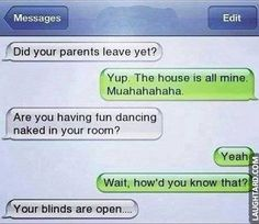 Did your parents leave yet  #humor #funnypictures #funny #lol #humor #funnytexts