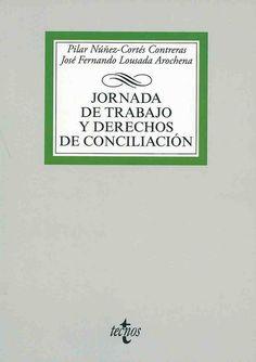 https://flic.kr/p/zMtYLP | Jornada de trabajo y derechos de conciliación / Pilar Núñez-Cortés Contreras, José Fernando Lousada Arochena, 2015 | encore.fama.us.es/iii/encore/record/C__Rb2679826?lang=spi