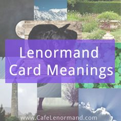 Learn Lenormand card meanings with Café Lenormand's list of Lenormand Card Meanings. Includes love, health, career and timing.