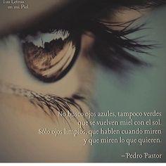 """Sólo busco ojos limpios que hablen cuando miren y que miren lo que quieren  """"Ilumina tu ALMA""""✨"""