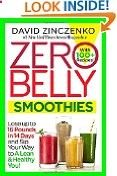 Zero Belly Smoothies: Lose up to 16 Pounds in 14 Days and Sip Your Way to A Lean & Healthy You! David Zinczenko (Author) (37)Release Date: June 28, 2016Buy new: $ 15.95 $ 10.04 (Visit the Best Sellers in Books list for authoritative information on this product's current rank.) Amazon.com: Best Sellers in Books...