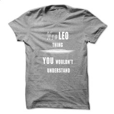 Leo thing - design t shirts #wet tshirt #sweatshirt hoodie