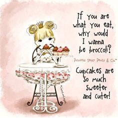 Super Funny Quotes And Sayings Pictures Sweets 49 Ideas Super Funny Quotes, Funny Quotes For Teens, Sassy Quotes, Cute Quotes, Sassy Sayings, Cupcake Quotes, Princess Quotes, Princess Art, Happy Birthday Mom