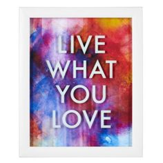 Live What You Love from Z Gallerie