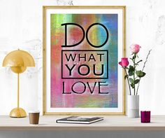 Do what you Love, Printable art, Inspirational quote, Motivational print, digital print, poster printable, colorful wall art, pdf jpeg by InArtPrints on Etsy