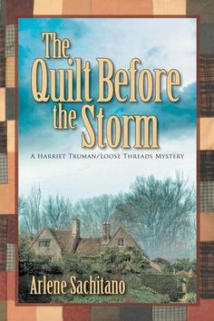 The Quilt Before the Storm: A Harriet Truman/Loose Threads Mystery by Arlene Sachitano - Harriet Truman and the Loose Threads quilt group are sewing flannel rag quilts and making plastic tarps from grocery bags for the denizens of a local homeless camp. Then one of the homeless men is strangled, and a few days later a second man is also murdered. Were they victims of a serial killer, or of someone closer to home?