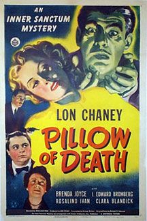 Pillow of Death (1945) .... .... .... .... *Inner Sanctum Mystery*