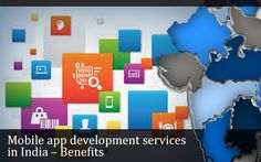 Mobile app #development services in India – Benefits
