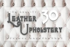 30 Leather Upholstery Textures  @creativework247