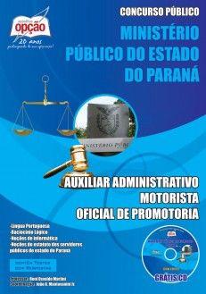 Apostila Concurso Ministério Público do Estado do Paraná - MP/PR - 2013: - Cargos: Auxiliar Administrativo, Motorista e Oficial de Promotoria