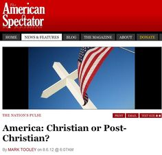 America - Christian or Post-Christian -  The American Spectator   > > >  Click image!