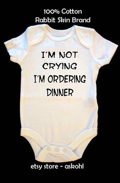 Im not crying Im ordering dinner funny onesie or t shirt for kids and babies via Etsy