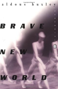Huxley's Brave New World, a required read at one point in my life, but now just because I like it.  : )