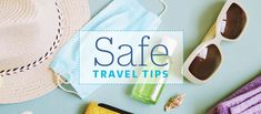 Tips for safe, healthy travels in the months ahead. Travel Guide, Travel Guide Books