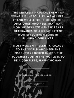 """The greatest natural enemy of a woman is insecurity..."" - DVF #WWWQuotesToLiveBy"