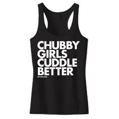 chubby girls cuddle better shirts