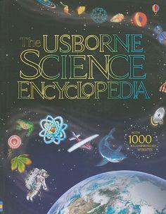 The Usborne Science Encyclopedia by Kirsteen Rogers,http://www.amazon.com/dp/079453046X/ref=cm_sw_r_pi_dp_N87Qsb0T6PCE0QR6