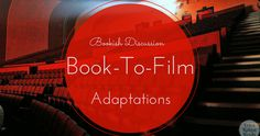 "Recently, I have seen an increase in bookish merch that states, ""The Book Was Better."" And this got me thinking about book to film adaptations and how I feel about them. To summarize my thoughts, I put together this post, complete with tips on how to keep the two separate in your head so you can enjoy both.   #booktofilm #book #film #movie #bookishdiscussion"