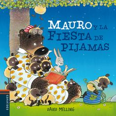 Edelvives, David Melling, Mauro, Mauro y la fiesta de pijamas, literatura infantil y juvenil, lij, cuentos, álbum, álbum ilustrado.
