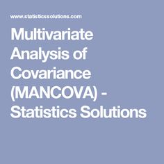 Multivariate Analysis of Covariance (MANCOVA) - Statistics Solutions