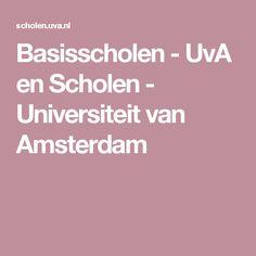 Basisscholen - UvA en Scholen - Universiteit van Amsterdam