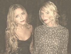 Olsen twins . Still some of my favorite people