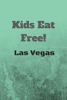 Kids eat free Las Vegas
