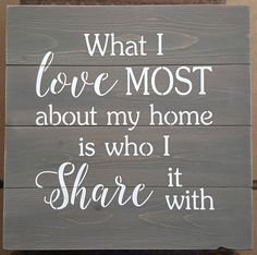 What I love about my home by akawoodsigns on Etsy Lifting Motivation, Canadian Girls, Rustic Wood Signs, Sober, Of My Life, Im Not Perfect, How To Remove, Lettering, Messages