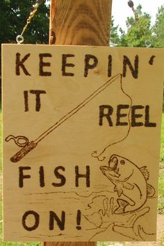 Wood Burned Keepin it reel fish on sign.  Original by OkieBurning, $30.00