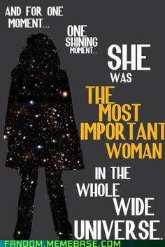 """she's still the most important thing in the universe, to me!"" I loved Donna Noble"