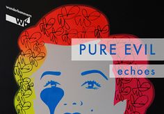 Pure Evil - Echoes - http://www.xamou-art.co.uk/event/pure-evil-echoes/
