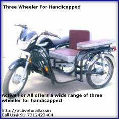 Active For All offers a wide variety of three wheeler for handicapped. You can also get them customized as per your need.