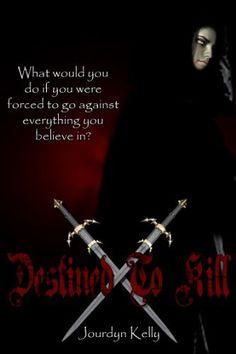 Destined to Kill by Jourdyn Kelly, http://www.amazon.com/dp/B00CXG0CMA/ref=cm_sw_r_pi_dp_Tf26rb0TV8JFQ