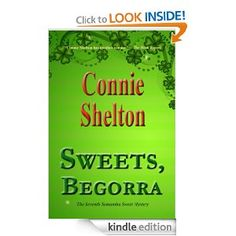 Sweets, Begorra: The Seventh Samantha Sweet Mystery, Connie Shelton.  Just released this week! Loved the trip to Ireland that I made in researching this one!