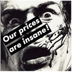 Barbara Kruger  'Untitled (Our prices are insane!)'  1987