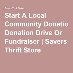Start A Local Community Donation Drive Or Fundraiser   Savers Thrift Store