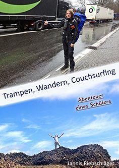 """Jannis Riebschläger: """"Trampen, Wandern, Couchsurfing - Abenteuer eines Schülers"""""""