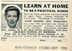 """Learn at home to be a practical nurse! Now you know where Annie Wilkes in """"Misery"""" got her nursing degree. Of course, the anatomy and physiology courses are hard to duplicate with the family dog, particularly when he's still living. Vintage Nurse, Vintage Medical, Vintage Advertisements, Vintage Ads, Nurse Humor, Rn Humor, Medical Humor, Ecards Humor, Off Color Humor"""